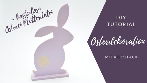 [DIY Tutorial] Schnelle Osterdekoration mit Acryllack + Osterei Plotterfreebie