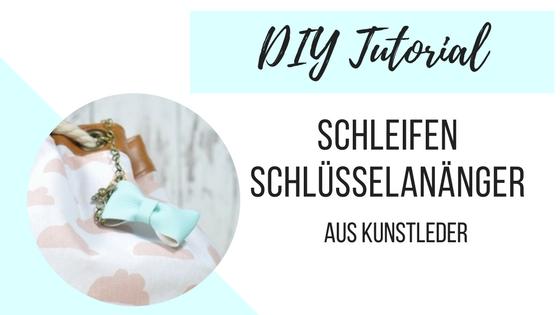 [DIY Tutorial] Schleifen Schlüsselanhänger aus Kunstleder