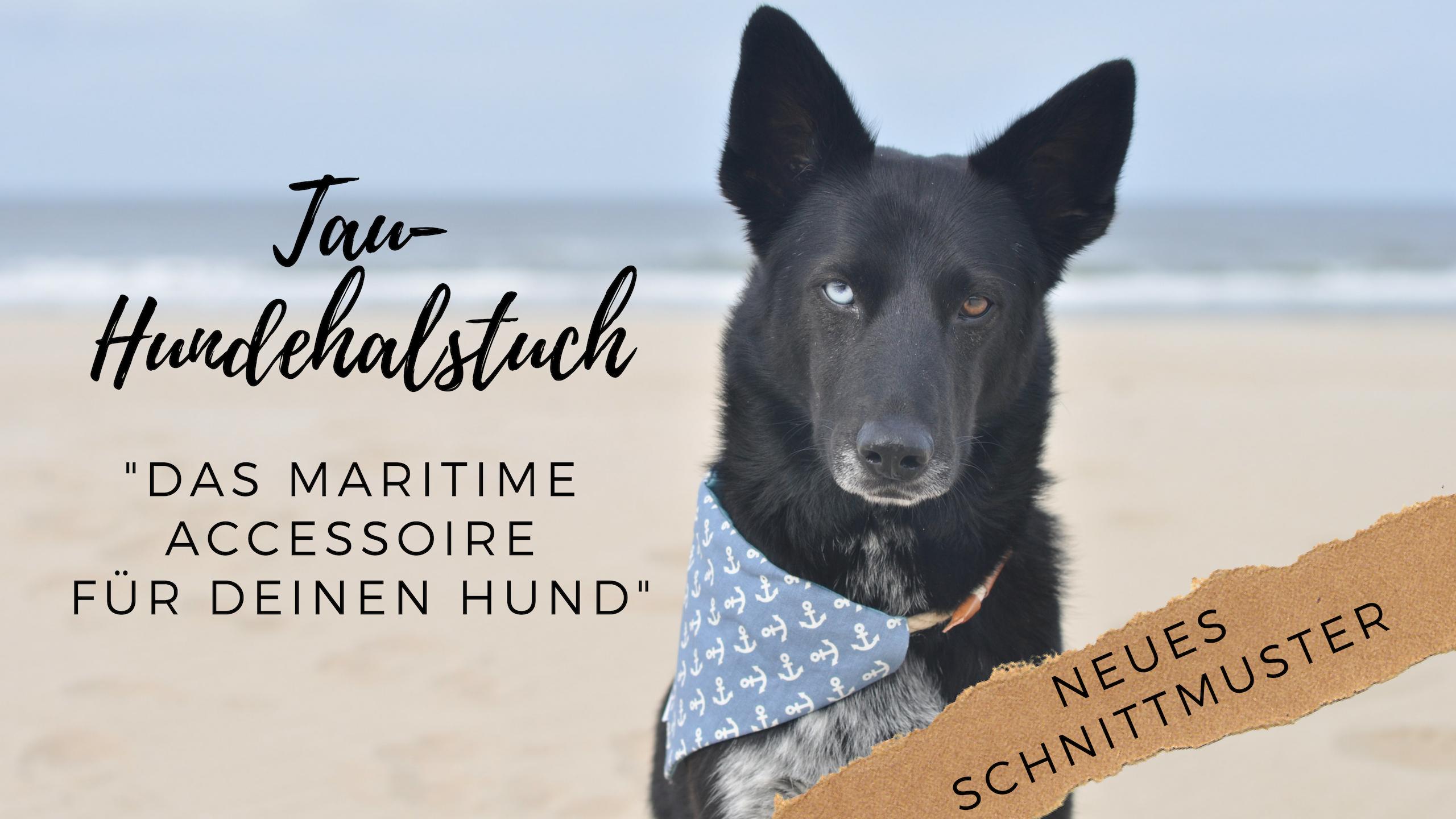 Neues Schnittmuster Tau-Hundehalstuch – Gewinne 20x das neue eBook!